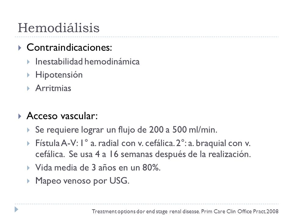 Hemodiálisis Contraindicaciones: Acceso vascular:
