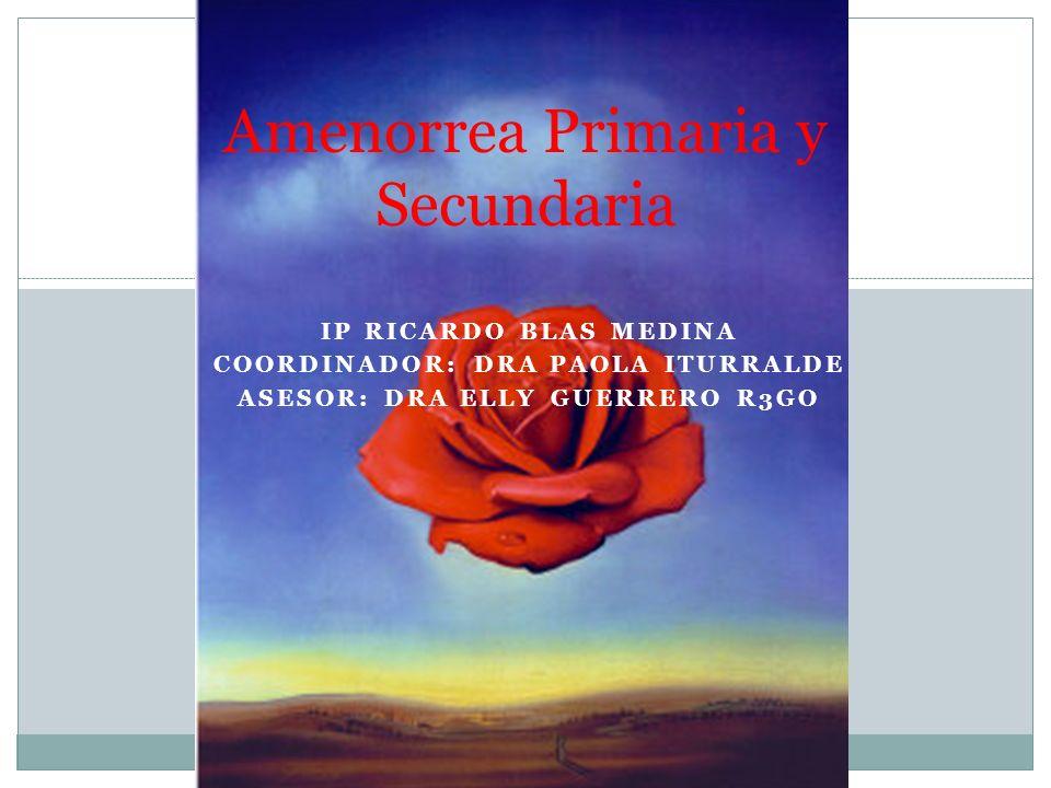 Amenorrea Primaria y Secundaria
