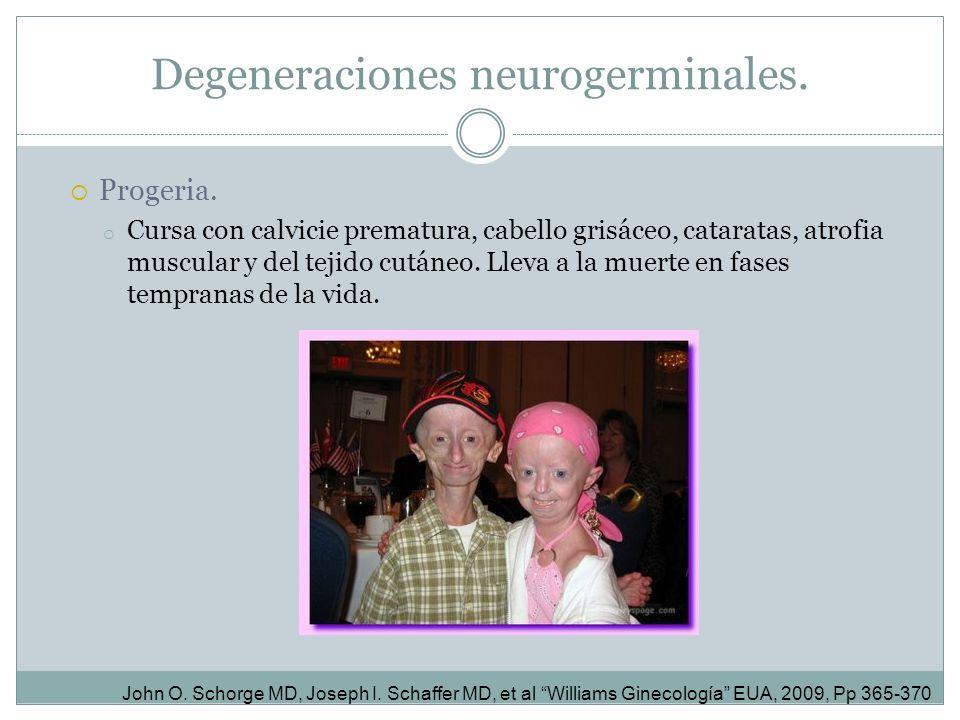 Degeneraciones neurogerminales.
