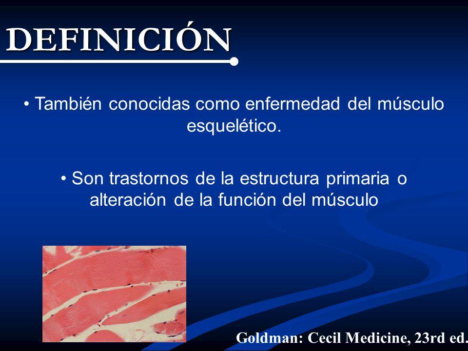 También conocidas como enfermedad del músculo esquelético.
