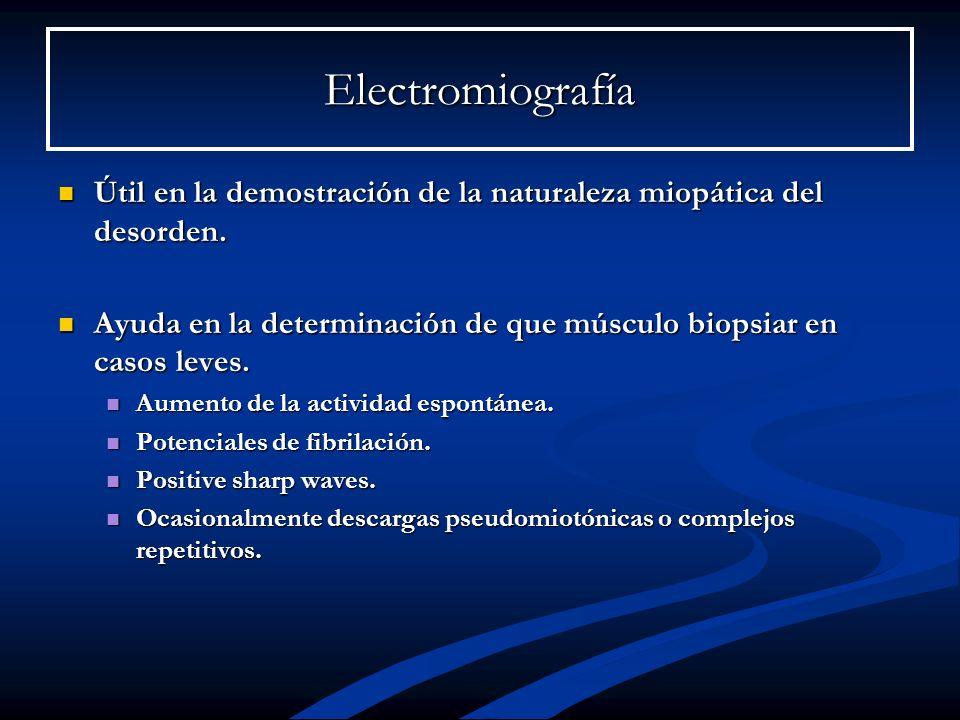 ElectromiografíaÚtil en la demostración de la naturaleza miopática del desorden. Ayuda en la determinación de que músculo biopsiar en casos leves.