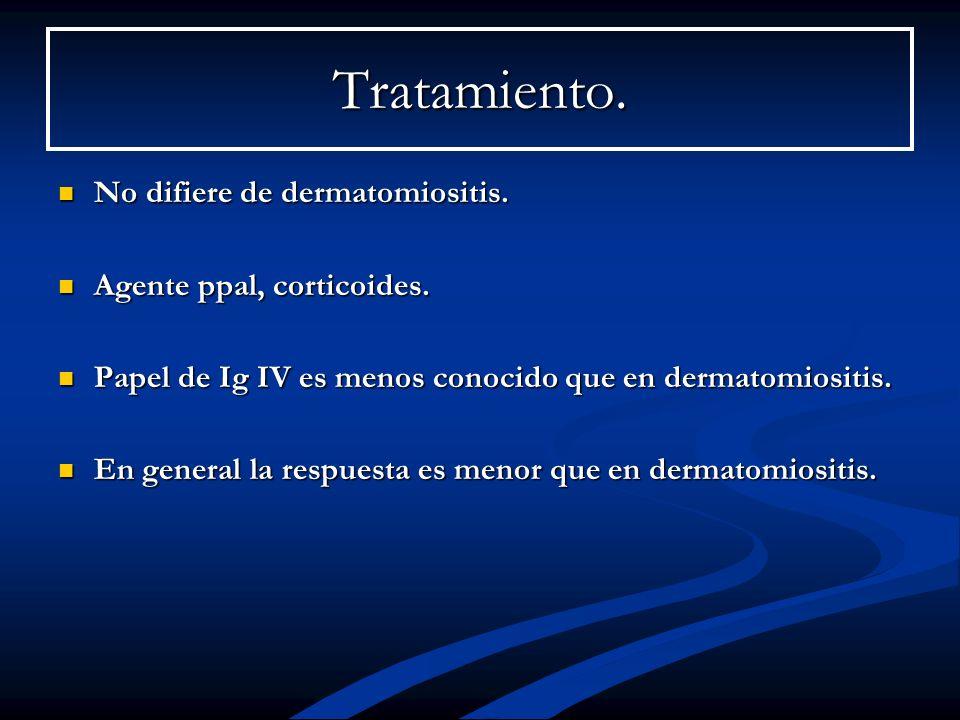 Tratamiento. No difiere de dermatomiositis. Agente ppal, corticoides.