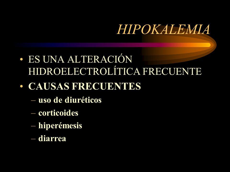 HIPOKALEMIA ES UNA ALTERACIÓN HIDROELECTROLÍTICA FRECUENTE