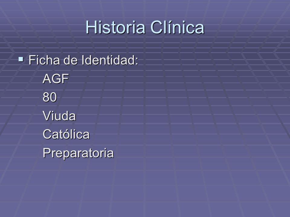 Historia Clínica Ficha de Identidad: AGF 80 Viuda Católica