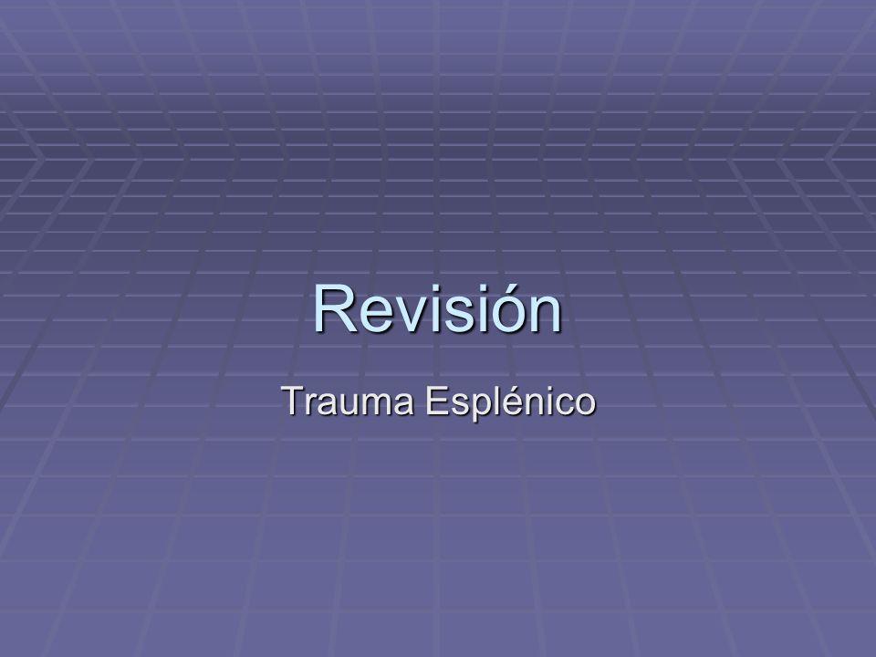 Revisión Trauma Esplénico