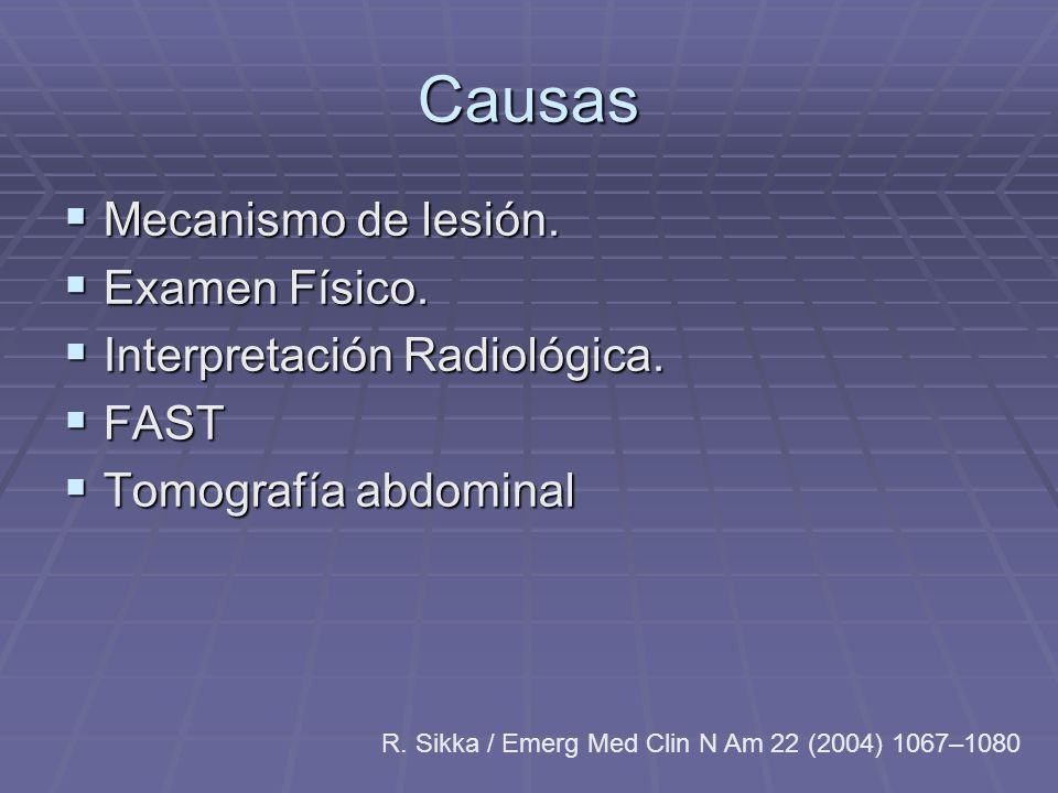 Causas Mecanismo de lesión. Examen Físico. Interpretación Radiológica.