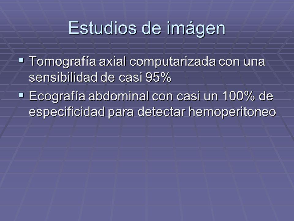 Estudios de imágen Tomografía axial computarizada con una sensibilidad de casi 95%