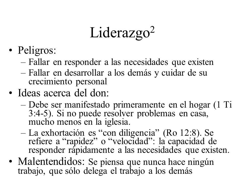 Liderazgo2 Peligros: Ideas acerca del don: