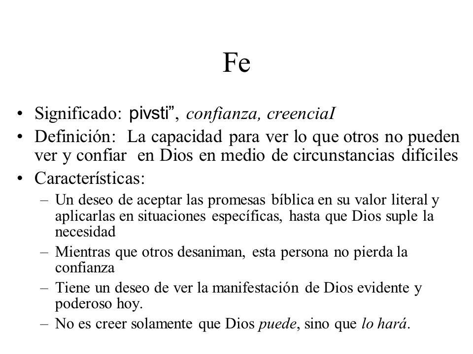 Fe Significado: pivsti , confianza, creenciaI