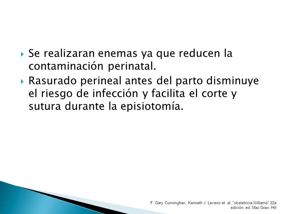 Se realizaran enemas ya que reducen la contaminación perinatal.