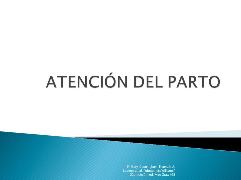 ATENCIÓN DEL PARTO F. Gary Cunninghan, Kenneth J.