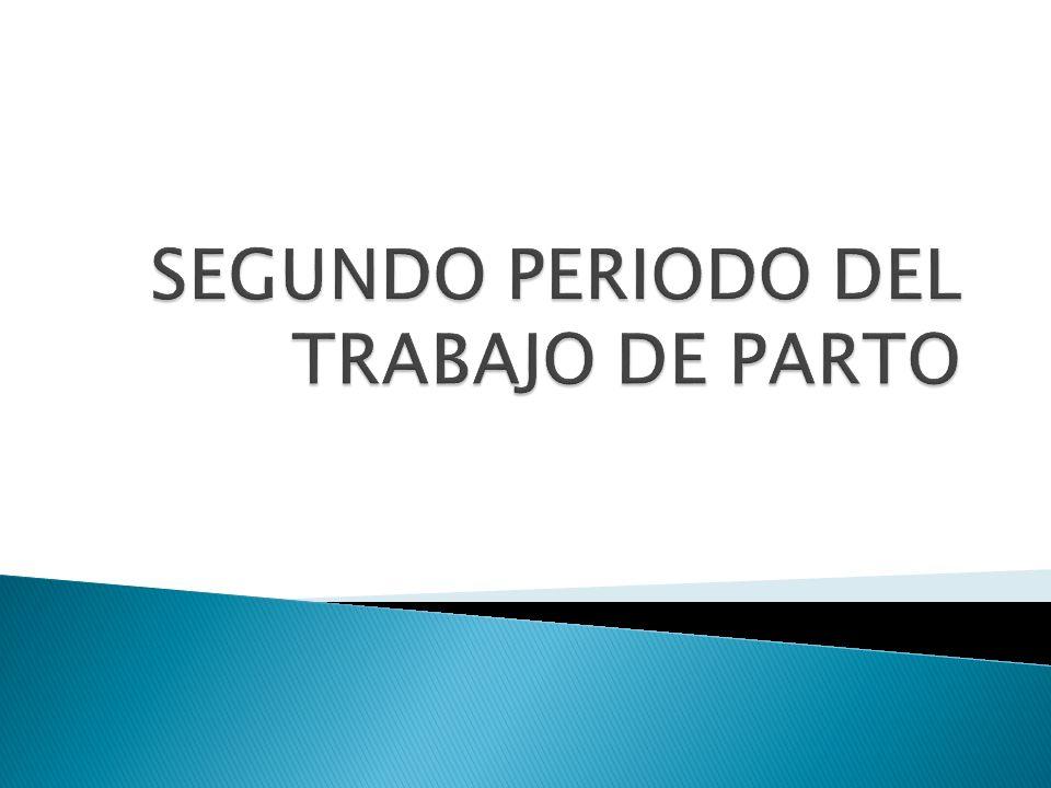 SEGUNDO PERIODO DEL TRABAJO DE PARTO