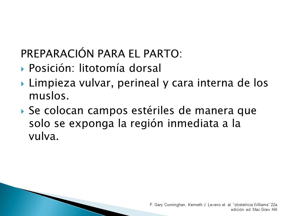PREPARACIÓN PARA EL PARTO: Posición: litotomía dorsal