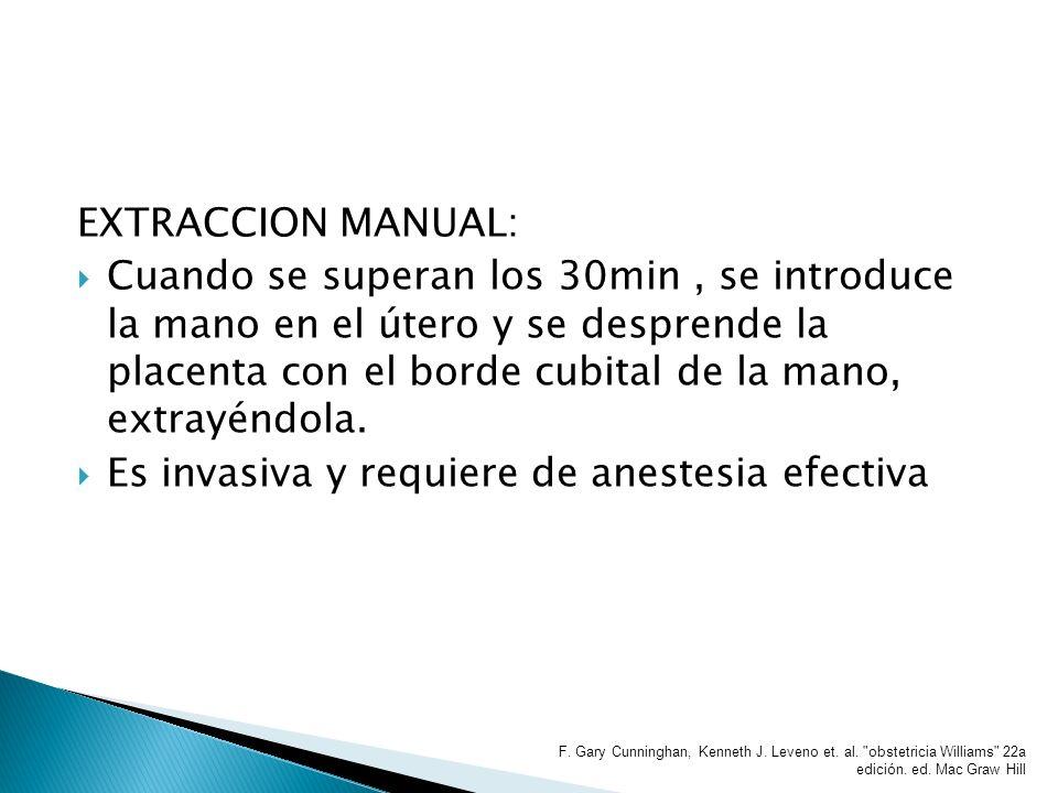 Es invasiva y requiere de anestesia efectiva