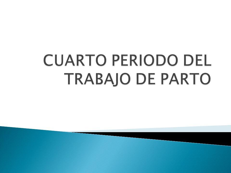 CUARTO PERIODO DEL TRABAJO DE PARTO