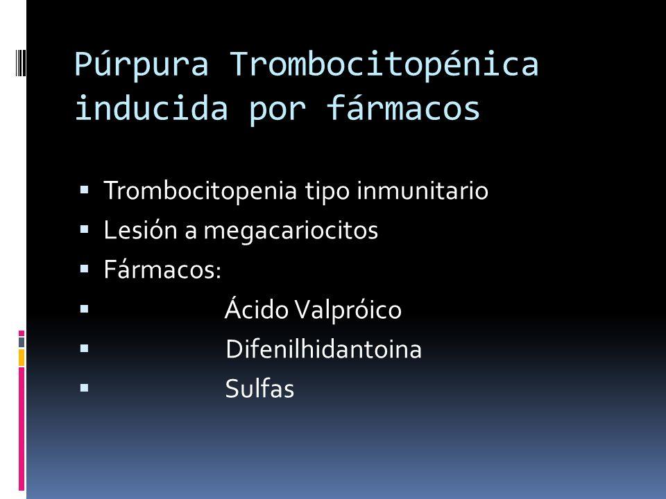 Púrpura Trombocitopénica inducida por fármacos