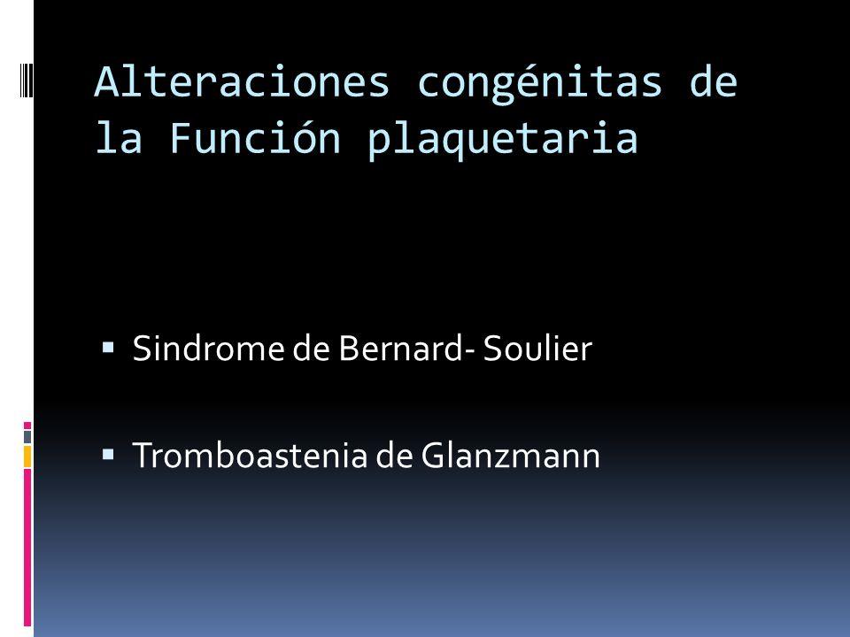 Alteraciones congénitas de la Función plaquetaria