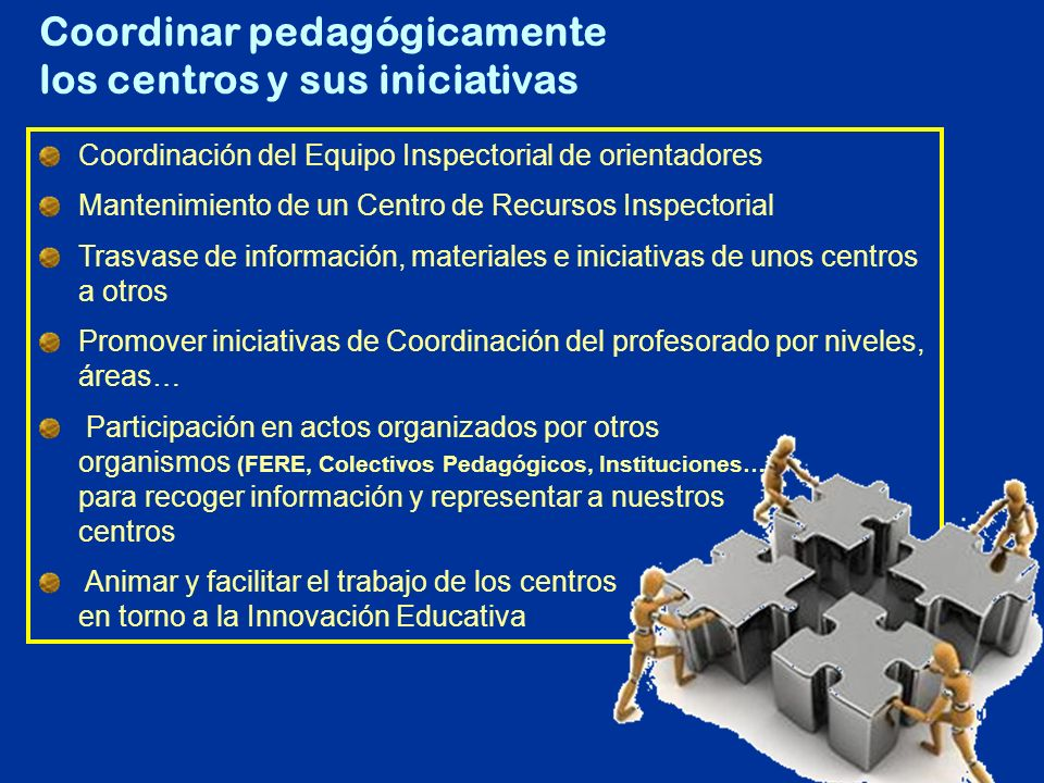 Coordinar pedagógicamente los centros y sus iniciativas