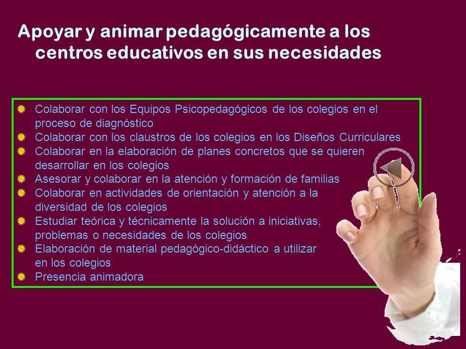 Apoyar y animar pedagógicamente a los centros educativos en sus necesidades