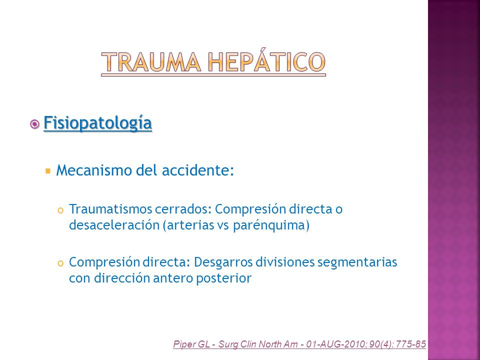 Trauma Hepático Fisiopatología Mecanismo del accidente: