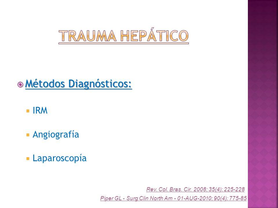 Trauma Hepático Métodos Diagnósticos: IRM Angiografía Laparoscopía