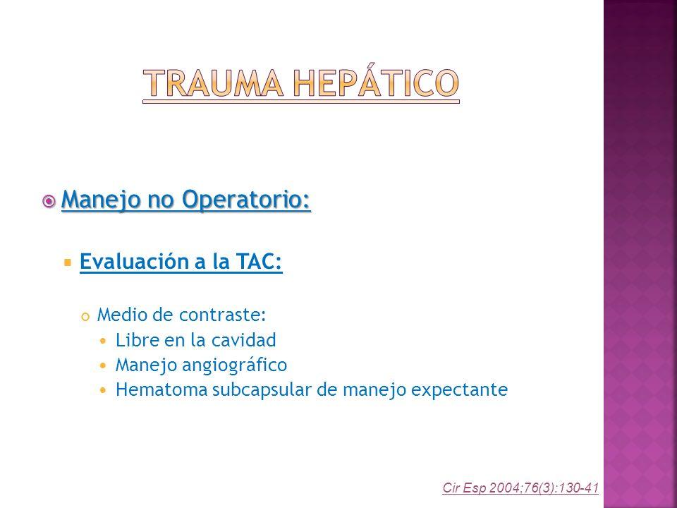 Trauma Hepático Manejo no Operatorio: Evaluación a la TAC: