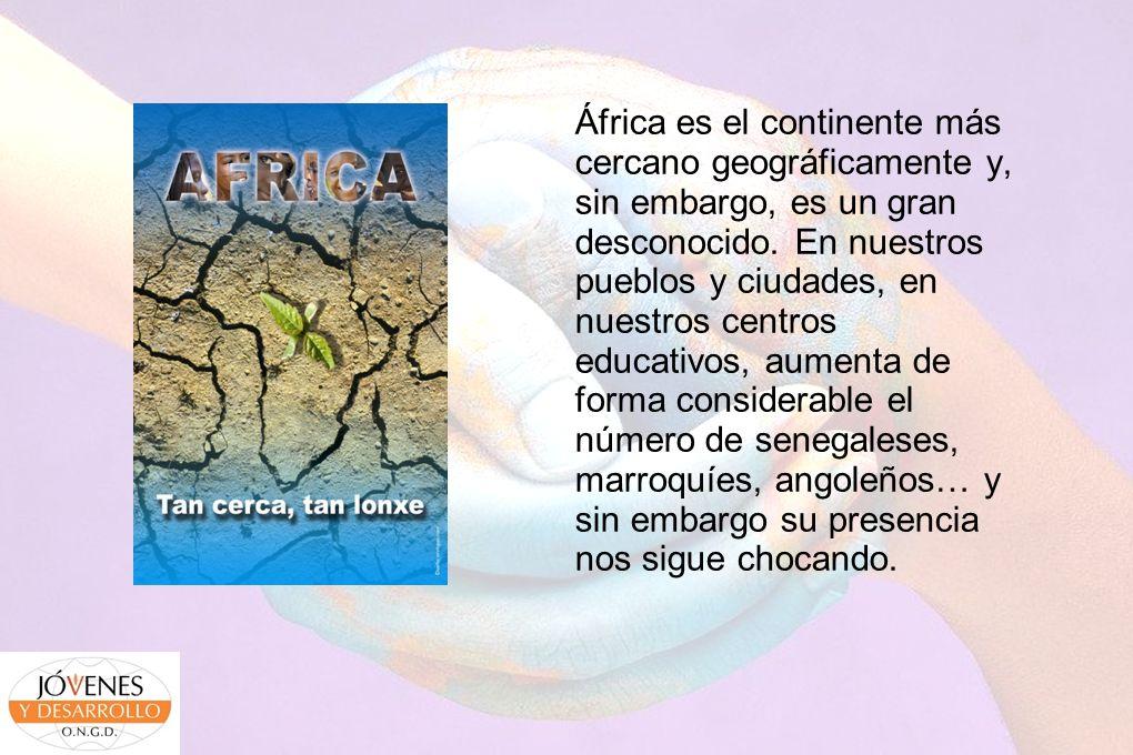 África es el continente más cercano geográficamente y, sin embargo, es un gran desconocido.