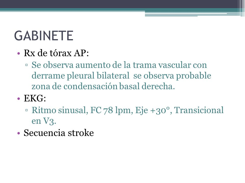 GABINETE Rx de tórax AP: EKG: Secuencia stroke