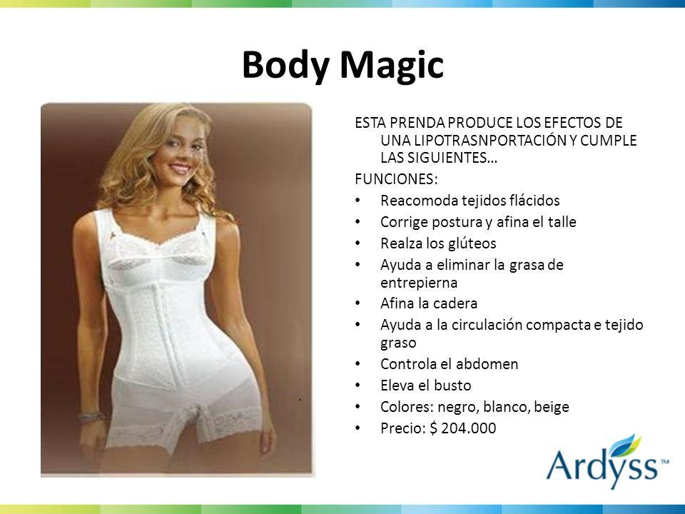 Body MagicESTA PRENDA PRODUCE LOS EFECTOS DE UNA LIPOTRASNPORTACIÓN Y CUMPLE LAS SIGUIENTES… FUNCIONES: