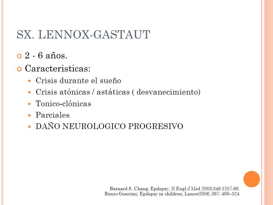 SX. LENNOX-GASTAUT 2 - 6 años. Caracteristicas:
