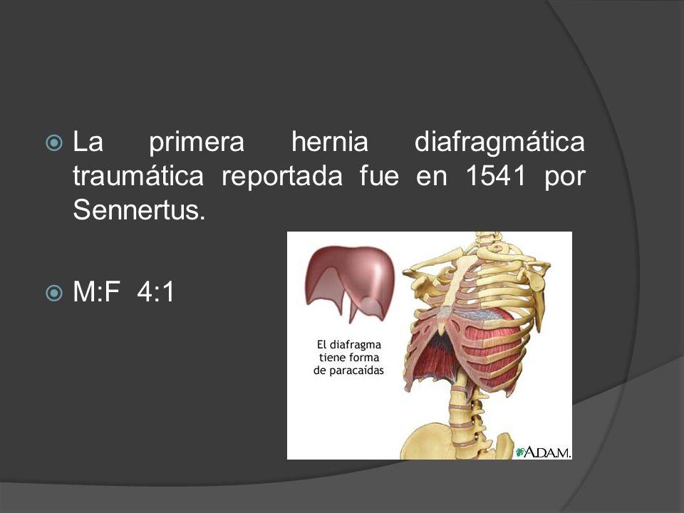 La primera hernia diafragmática traumática reportada fue en 1541 por Sennertus.