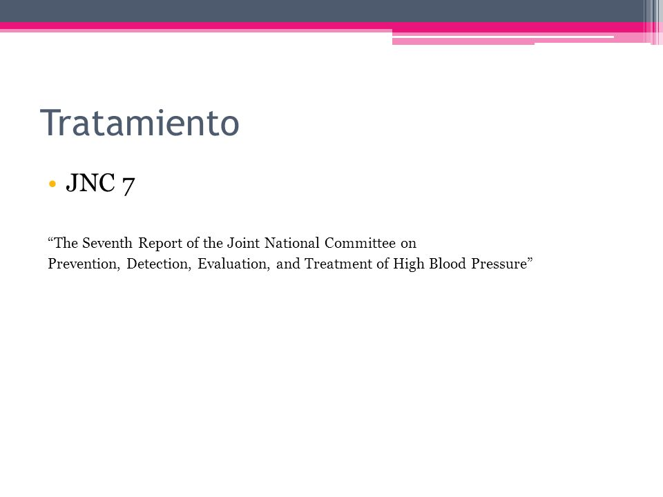Tratamiento JNC 7. The Seventh Report of the Joint National Committee on.
