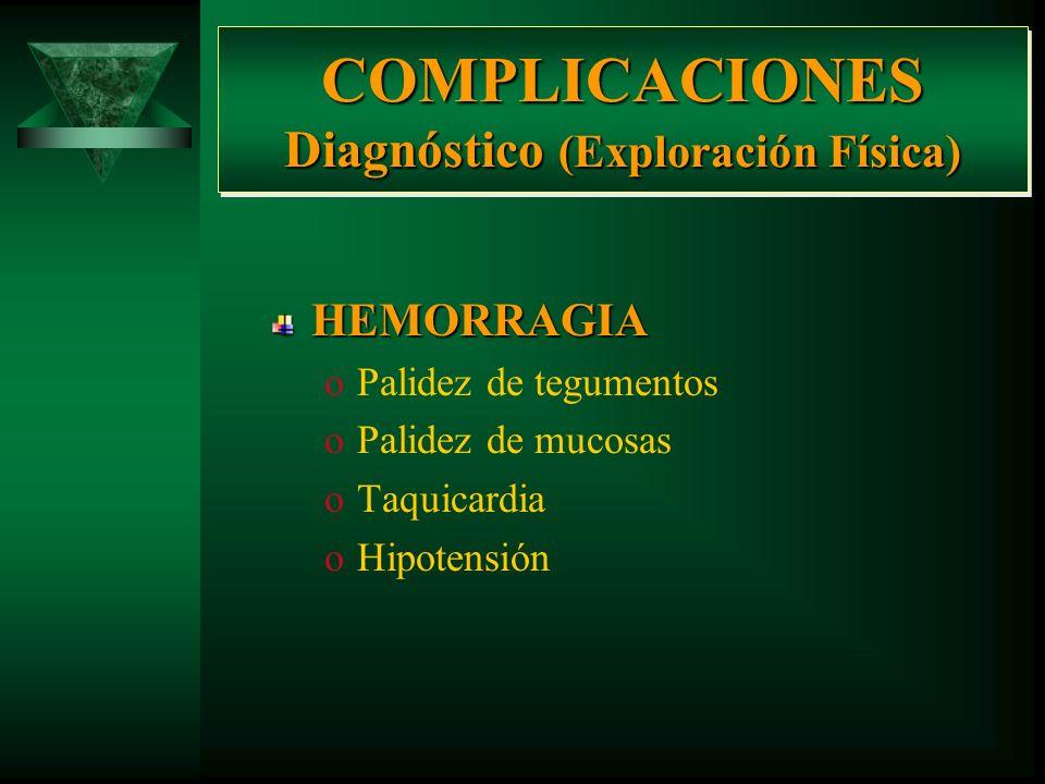 COMPLICACIONES Diagnóstico (Exploración Física)