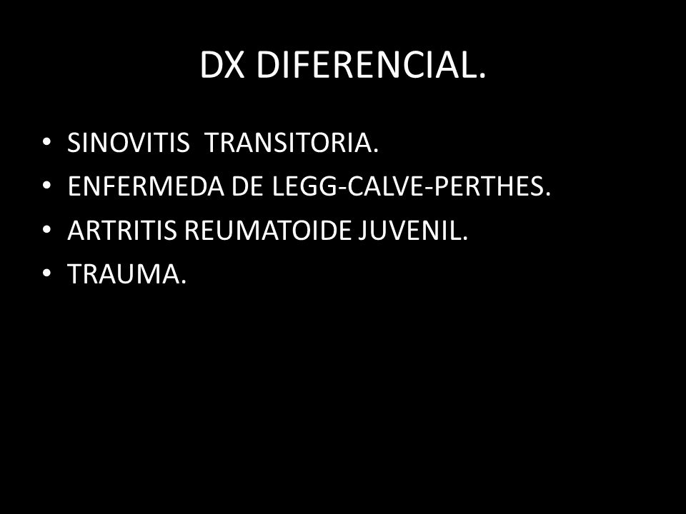 DX DIFERENCIAL. SINOVITIS TRANSITORIA.