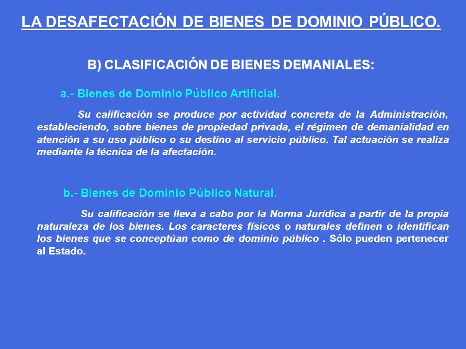 B) CLASIFICACIÓN DE BIENES DEMANIALES: