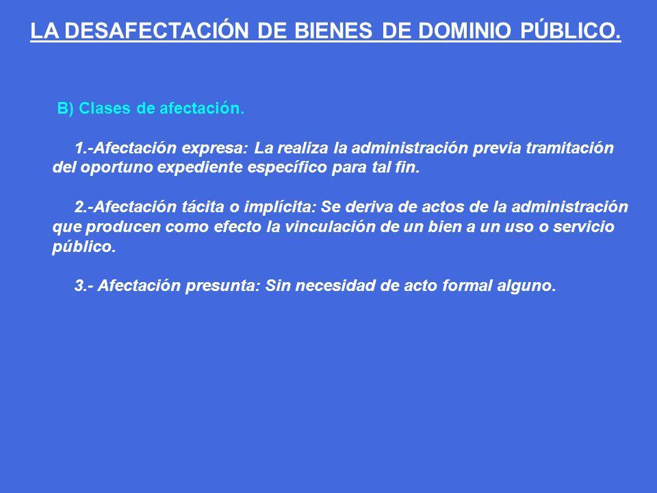 LA DESAFECTACIÓN DE BIENES DE DOMINIO PÚBLICO.