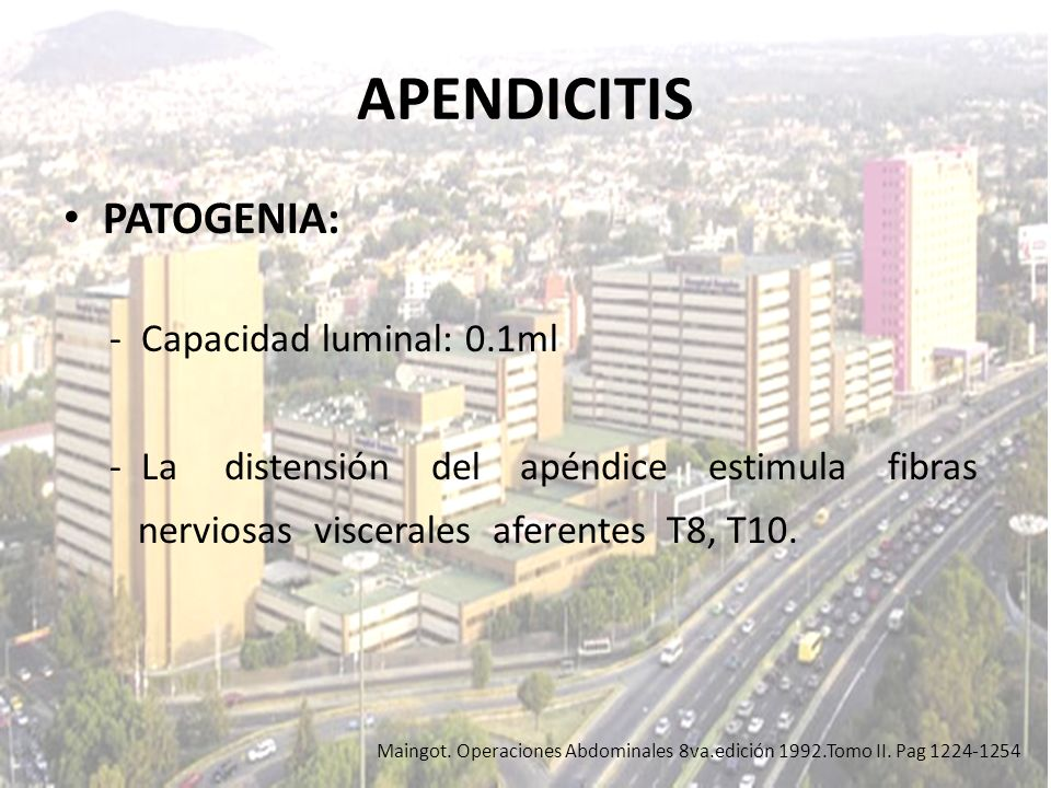 APENDICITIS PATOGENIA: - Capacidad luminal: 0.1ml