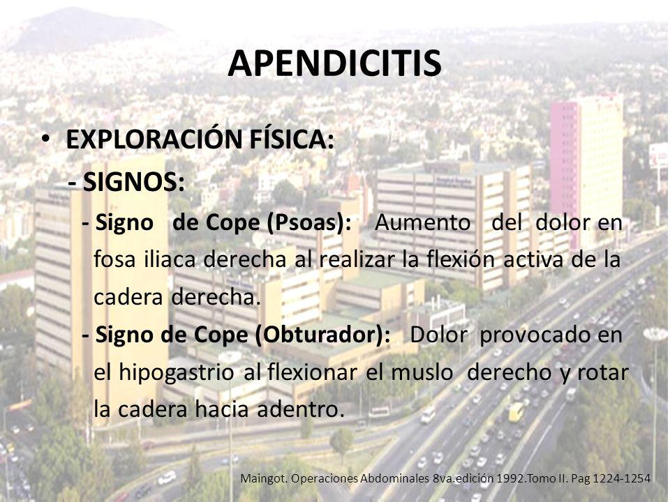 APENDICITIS EXPLORACIÓN FÍSICA: - SIGNOS: