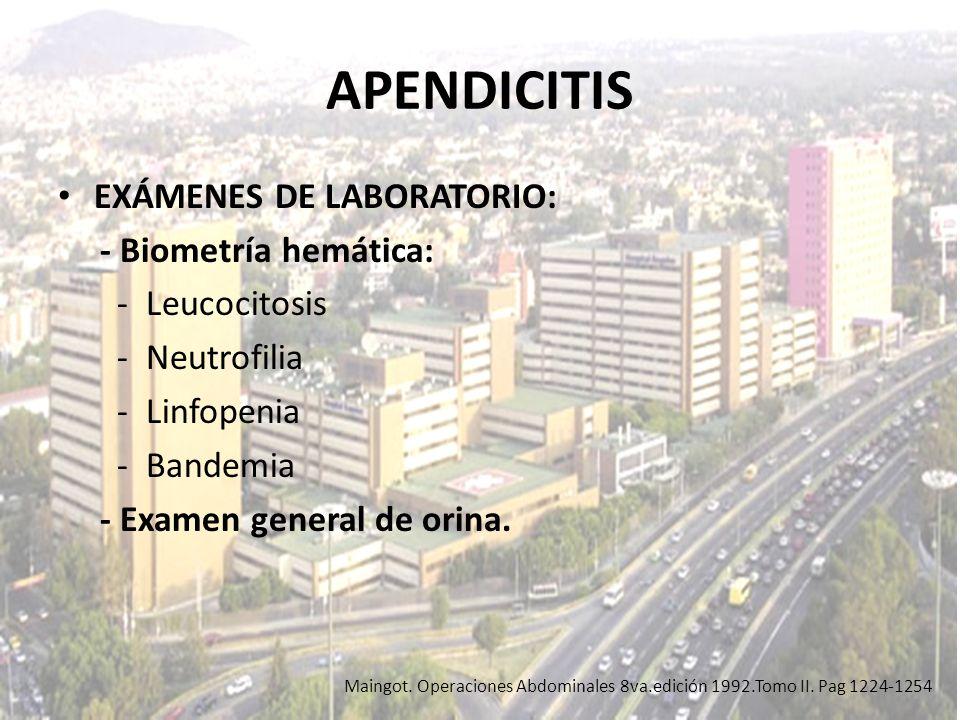 APENDICITIS EXÁMENES DE LABORATORIO: - Biometría hemática: