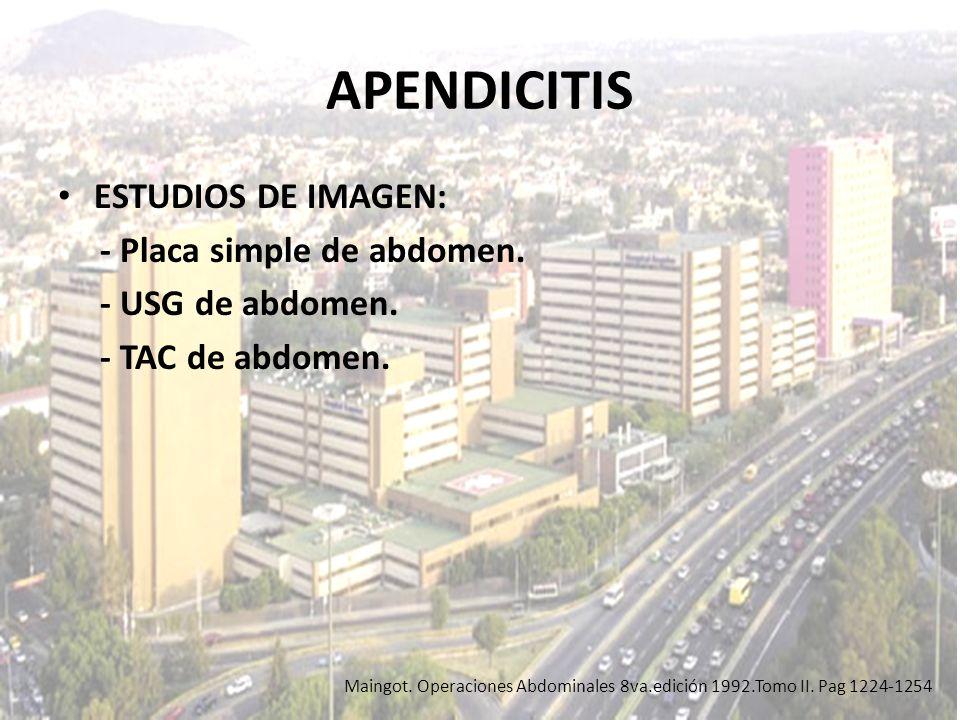 APENDICITIS ESTUDIOS DE IMAGEN: - Placa simple de abdomen.
