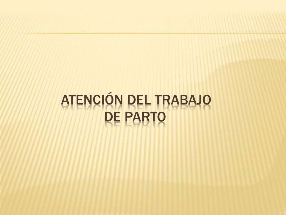 ATENCIÓN DEL TRABAJO DE PARTO