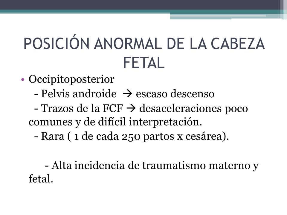 POSICIÓN ANORMAL DE LA CABEZA FETAL