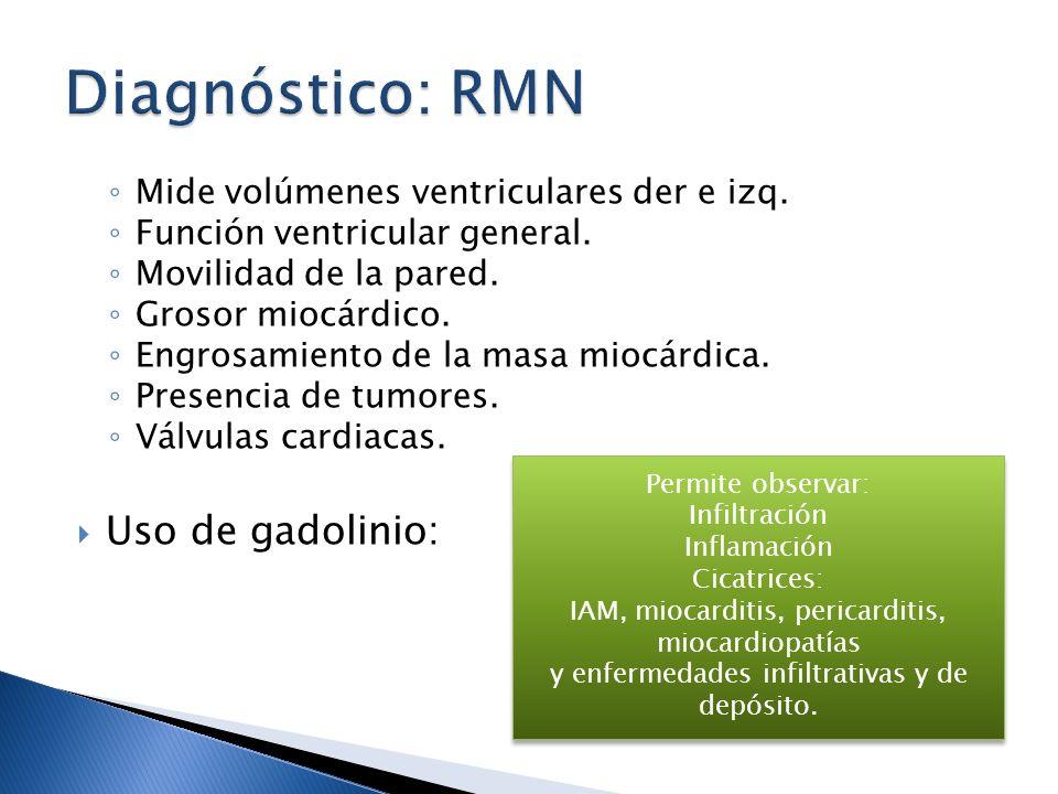Diagnóstico: RMN Uso de gadolinio:
