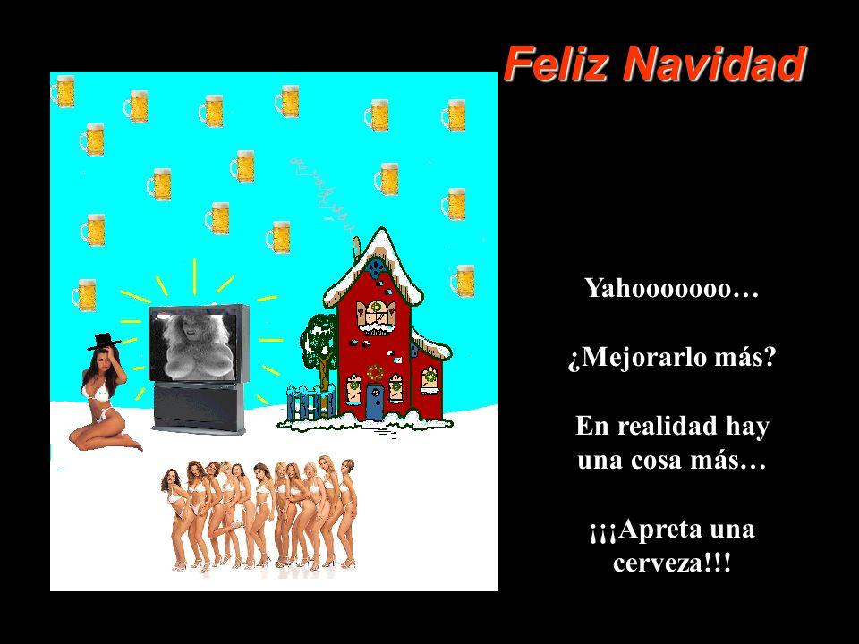 Feliz Navidad Yahooooooo… ¿Mejorarlo más En realidad hay