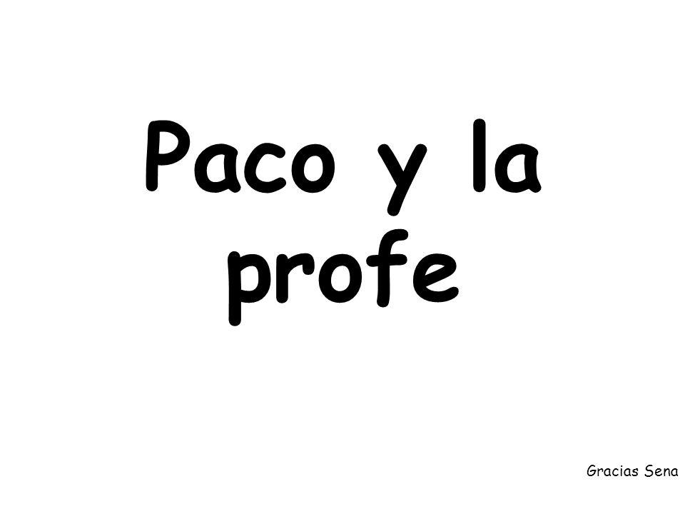 Paco y la profe Gracias Sena