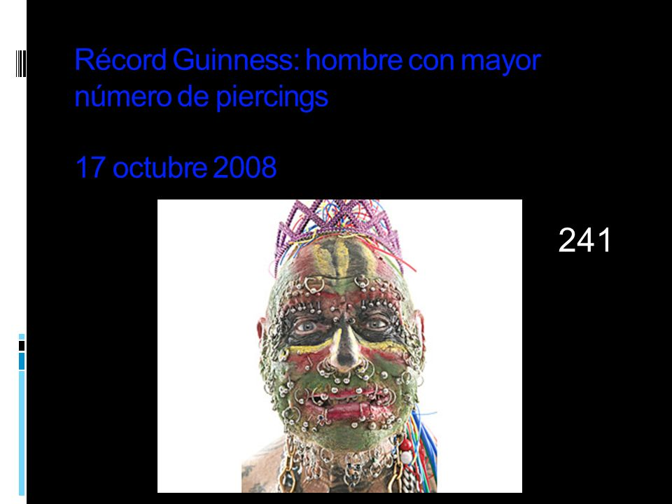 Récord Guinness: hombre con mayor número de piercings 17 octubre 2008