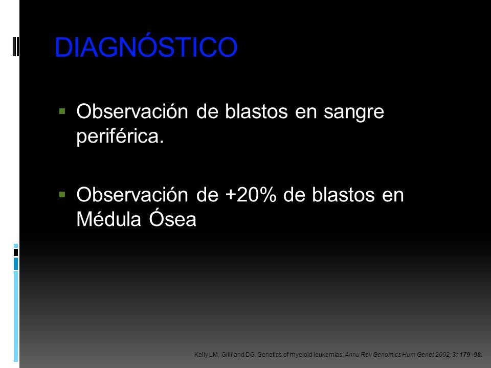 DIAGNÓSTICO Observación de blastos en sangre periférica.