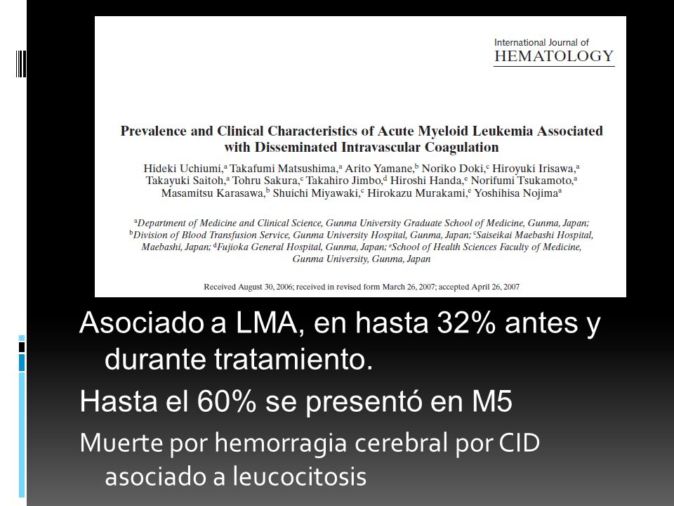 Asociado a LMA, en hasta 32% antes y durante tratamiento.