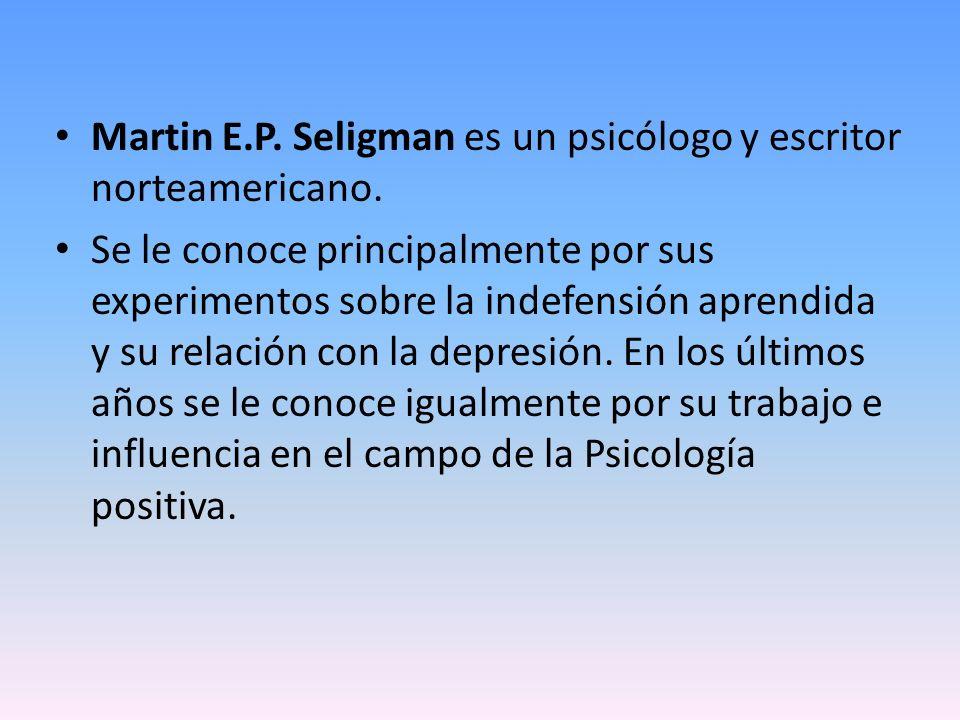 Martin E.P. Seligman es un psicólogo y escritor norteamericano.