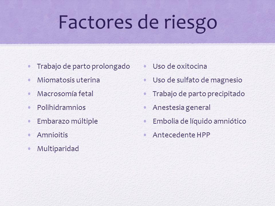Factores de riesgo Trabajo de parto prolongado Uso de oxitocina